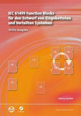 IEC 61499 Function Blocks fur den Entwurf von Eingebetteten und Verteilten Systemen: Dritte Ausgabe (Paperback)