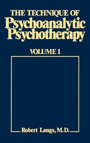 The Technique of Psychoanalytic Psychotherapy: Theoretical Framework: Understanding the Patients Communications - The Technique of Psychoanalytic Psychotherapy (Hardback)
