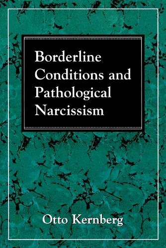 Borderline Conditions and Pathological Narcissism (Paperback)