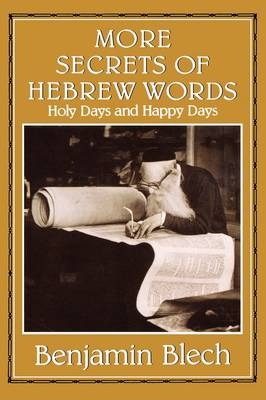 More Secrets of Hebrew Words: Holy Days and Happy Days (Hardback)