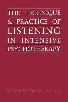 Technique and Practice of Listening in Intensive Psychotherapy (Paperback)