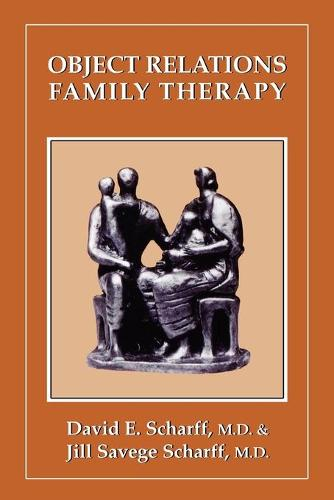 Object Relations Family Therapy - The Library of Object Relations (Paperback)