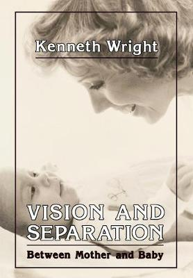 Vision and Separation: Between Mother and Baby (Hardback)