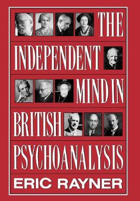 The Independent Mind In British Psychoanalysis (Hardback)