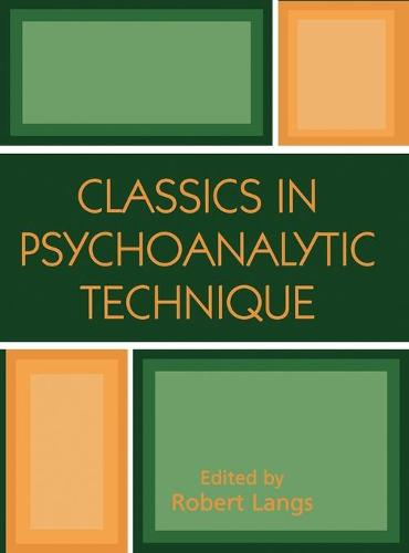 Classics in Psychoanalytic Technique (Hardback)