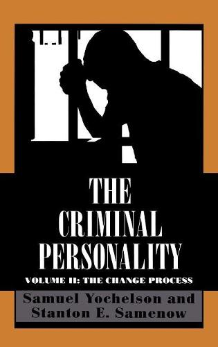 The Criminal Personality: The Change Process - The Criminal Personality (Hardback)