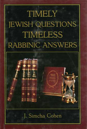 Timely Jewish Questions Timeless Rabbinic Answers (Hardback)