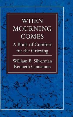 When Mourning Comes: A Book of Comfort for the Grieving (Hardback)