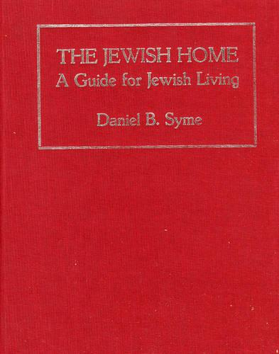 The Jewish Home: A Guide for Jewish Living (Hardback)