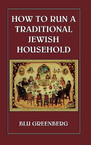 How to Run a Traditional Jewish Household (Hardback)