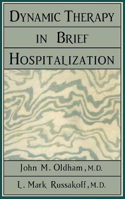 Dynamic Therapy in Brief Hospi (Hardback)