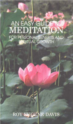 Easy Guide to Meditation: For Personal Benefits & More Satisfying Spiritual Growth (Paperback)