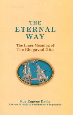 Eternal Way: The Inner Meaning of The Bhagavad Gita (Paperback)