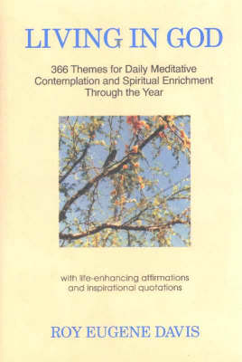 Living in God: 366 Themes for Daily Meditative Contemplation and Spiritual Enrichment Through the Year (Paperback)