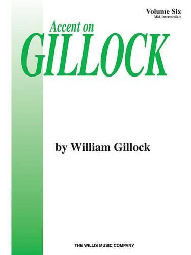 Accent on Gillock - Vol 6 Piano Book (Paperback)