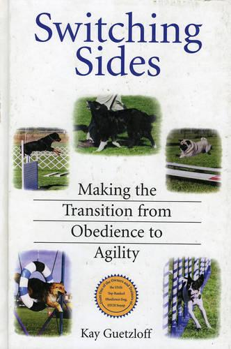 Switching Sides: Making the Transition from Obedience to Agility (Hardback)