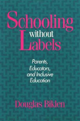 Schooling Without Labels: Parents, Educators, and Inclusive Education - Health Society And Policy (Paperback)