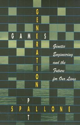 Generation Games: Genetic Engineering and the Future for Our Lives (Paperback)