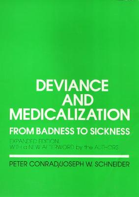 Deviance and Medicalization: From Badness to Sickness (Paperback)