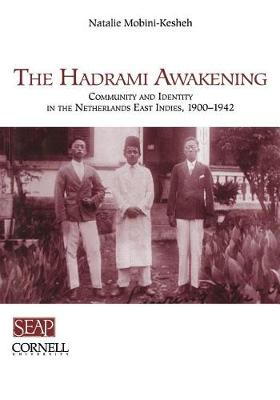 The Hadrami Awakening: Community and Identity in the Netherlands East Indies, 1900-1942 (Paperback)