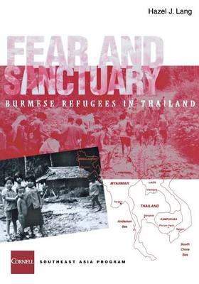 Fear and Sanctuary: Burmese Refugees in Thailand (Paperback)