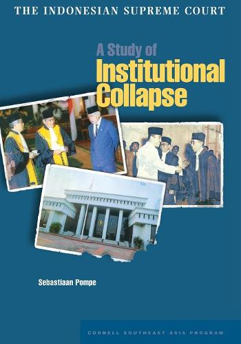 The Indonesian Supreme Court: A Study of Institutional Collapse (Paperback)