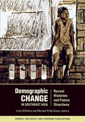 Demographic Change in Southeast Asia: Recent Histories and Future Directions (Paperback)
