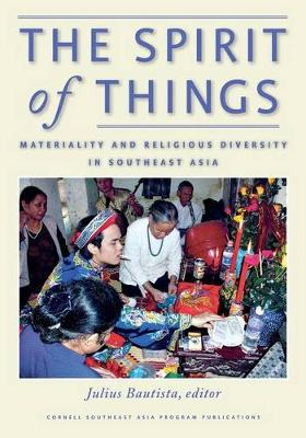The Spirit of Things: Materiality and Religious Diversity in Southeast Asia (Paperback)