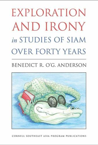 Exploration and Irony in Studies of Siam over Forty Years (Paperback)