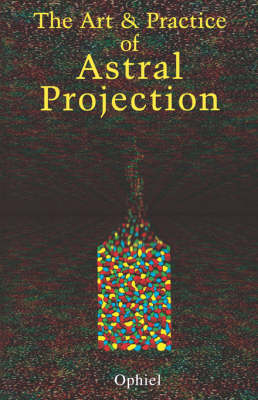 Art and Practice of Astral Projection (Paperback)
