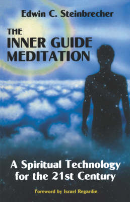 Inner Guide Meditation: A Spiritual Technology for the 21st Century (Paperback)