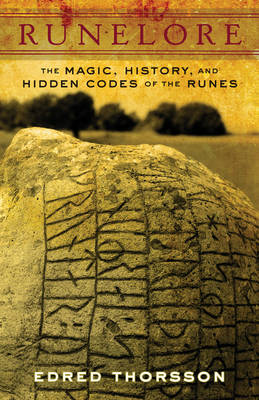 Runelore: The Magic, History, and Hidden Codes of the Runes (Paperback)