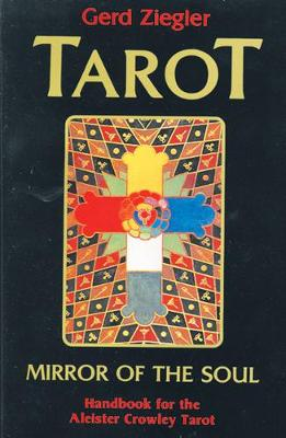 Tarot: Mirror of the Soul: Handbook for the Aleister Crowley Tarot (Paperback)