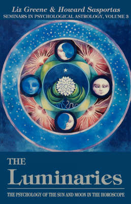 The Luminaries: Psychology of the Sun and Moon in the Horoscope (Paperback)