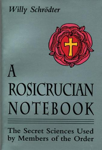 Rosicrucian Notebook: The Secret Sciences Used by Members of the Order (Paperback)