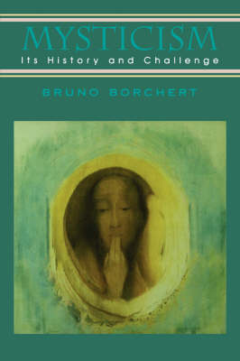 Mysticism: its History and Challenge (Paperback)