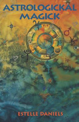 Astrologickal Magick (Paperback)