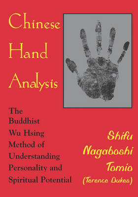 Chinese Hand Analysis: The Buddhist Wu Hsing Method of Understanding Personality and Spiritual Potential (Paperback)