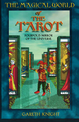 Magical World of the Tarot: Fourfold Mirror of the Universe (Paperback)