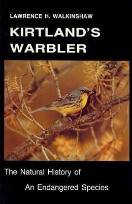 Kirtland's Warbler: The Natural History of an Endangered Species (Paperback)
