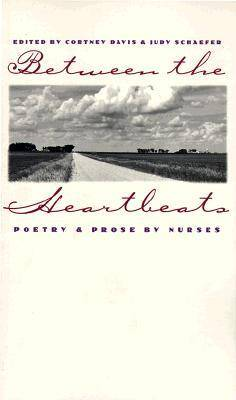 Between the Heartbeats: Poetry and Prose by Nurses (Paperback)
