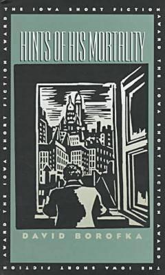 Hints of His Mortality - 1996 Iowa Short Fiction Award (Hardback)