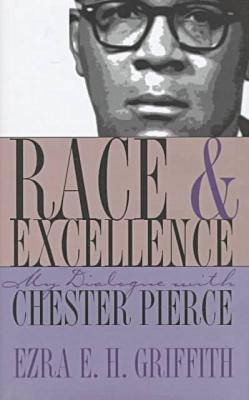 Race and Excellence: My Dialogue with Chester Pierce (Hardback)