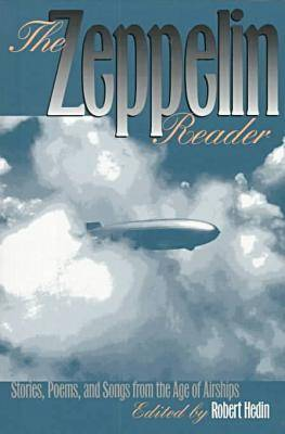 The Zeppelin Reader: Stories, Poems and Songs from the Age of Airships (Paperback)