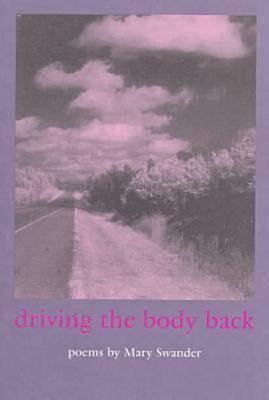 Driving the Body Back - Bur Oak Books (Paperback)