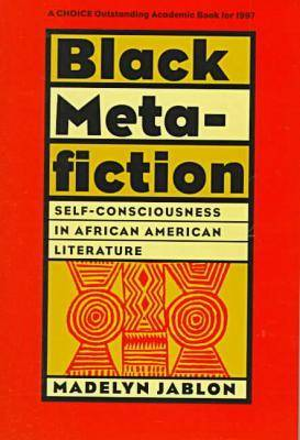 Black Metafiction: Self-consciousness in African American Literature (Paperback)