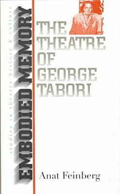 Embodied Memory: The Theatre of George Tabori (Hardback)