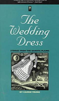 The Wedding Dress: Stories from the Dakota Plains - Bur Oak Books (Paperback)