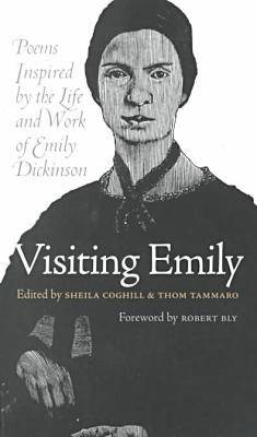 Visiting Emily: Poems Inspired by the Life and Work of Emily Dickinson (Paperback)