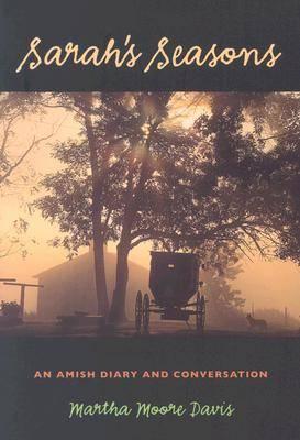 Sarah's Seasons: An Amish Diary and Conversation - Bur Oak Books (Paperback)
